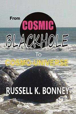 From Cosmic Black Hole to Cosmo-Universe