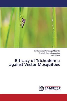Efficacy of Trichoderma against Vector Mosquitoes