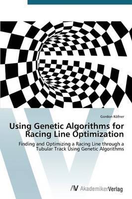 Using Genetic Algorithms for Racing Line Optimization