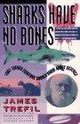 Sharks Have No Bones