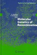 Molecular genetics of recombination