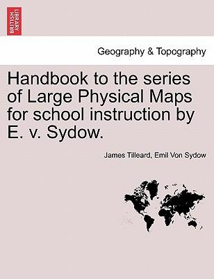 Handbook to the series of Large Physical Maps for school instruction by E. v. Sydow.