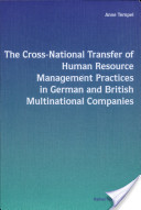 The Cross-national Transfer of Human Resource Management Practices in German and British Multinational Companies
