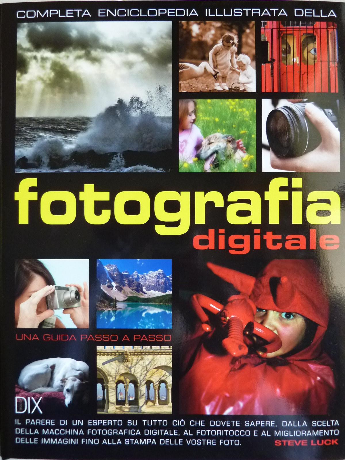 Completa enciclopedia illustrata della fotografia digitale