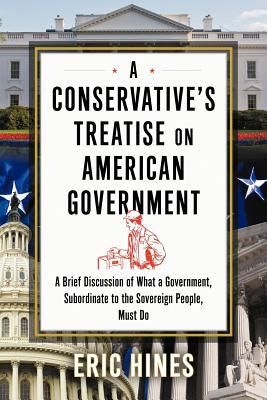 A Conservative's Treatise on American Government