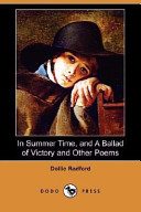 In Summer Time, and a Ballad of Victory and Other Poems (Dodo Press)