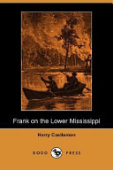 Frank on the Lower Mississippi (Dodo Press)