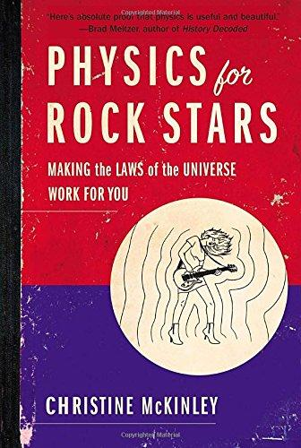 Physics for Rock Stars