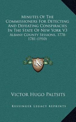 Minutes of the Commissioners for Detecting and Defeating Conspiracies in the State of New York V3