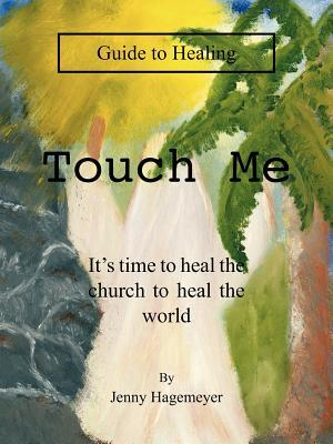 Touch Me Guide to Healing
