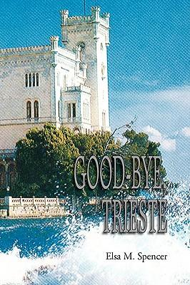 Good-Bye, Trieste