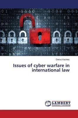 Issues of cyber warfare in international law