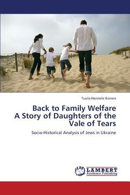 Back to Family Welfare A Story of Daughters of the Vale of Tears