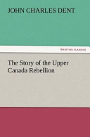 The Story of the Upper Canada Rebellion