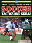 The Football Association Book Of Soccer Tactics and Skills