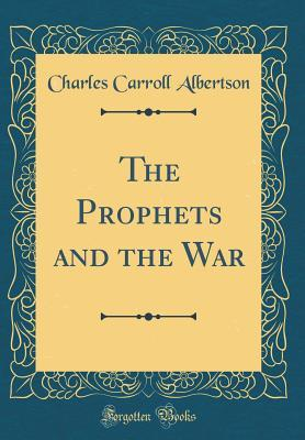 The Prophets and the War (Classic Reprint)