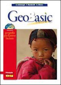 Geobasic. Per le Scuole superiori. Con DVD-ROM. Con espansione online