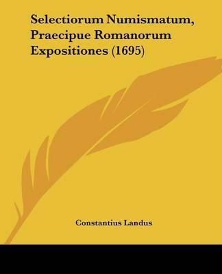 Selectiorum Numismatum, Praecipue Romanorum Expositiones (1695)