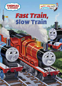 Thomas and Friends: Fast Train, Slow Train (Thomas and Friends)