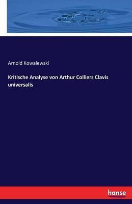 Kritische Analyse von Arthur Colliers Clavis universalis