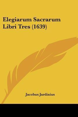 Elegiarum Sacrarum Libri Tres (1639)