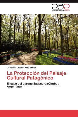 La Protección del Paisaje Cultural Patagónico