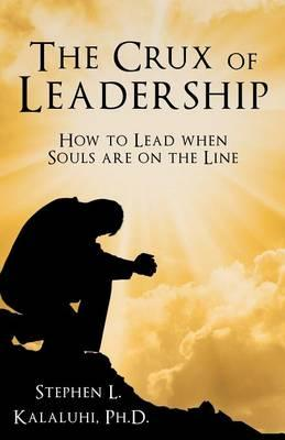 The Crux of Leadership
