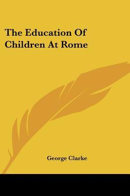 The Education of Children at Rome