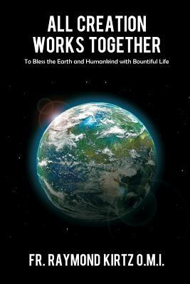 All Creation Works Together