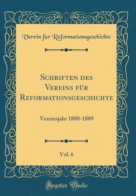 Schriften des Vereins für Reformationsgeschichte, Vol. 6