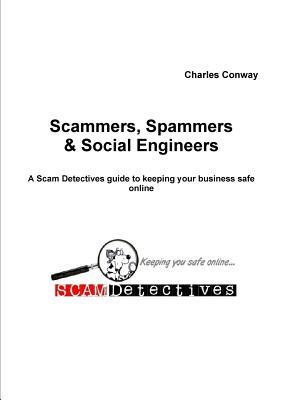 Scammers, Spammers and Social Engineers