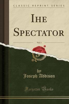 Ihe Spectator, Vol. ...