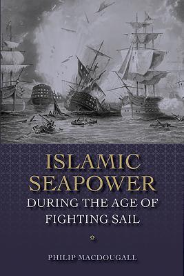 Islamic Seapower during the Age of Fighting Sail (0)