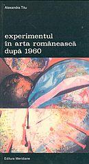 Experimentul în arta romanească după 1960