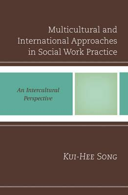 Multicultural and International Approaches in Social Work Practice