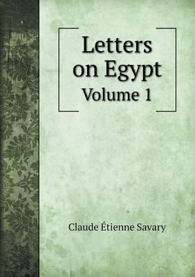 Letters on Egypt Volume 1