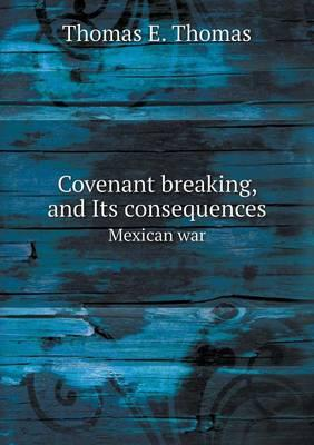 Covenant Breaking, and Its Consequences Mexican War