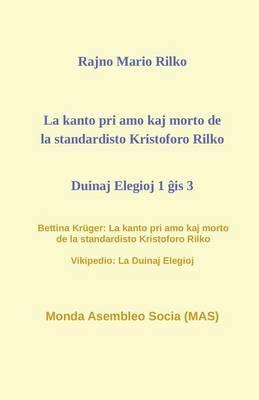 La kanto pri amo kaj morto de la standardisto Kristoforo Rilko. Duinaj elegioj 1 gis 3