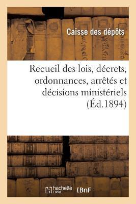 Recueil des Lois, Decrets, Ordonnances, Arretes et Décisions Ministeriels, Avis du Conseil d'Etat