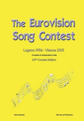 The Complete & Independent Guide to the Eurovision Song Contest 2015