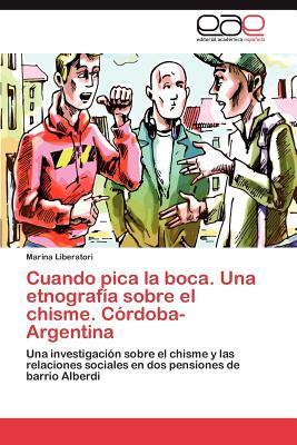 Cuando pica la boca. Una etnografía sobre el chisme. Córdoba-Argentina