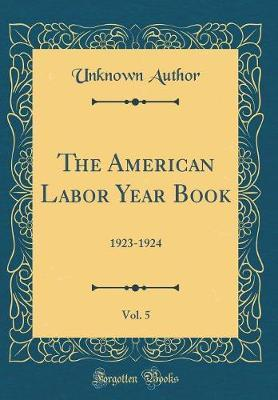 The American Labor Year Book, Vol. 5