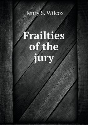 Frailties of the Jury
