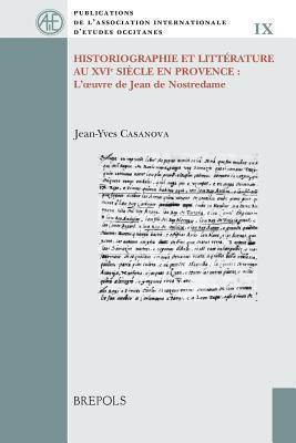 Historiographie et Litterature Au XVIe Siecle En Provence