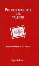 Piccolo manuale del talento. Avere successo in 52 mosse
