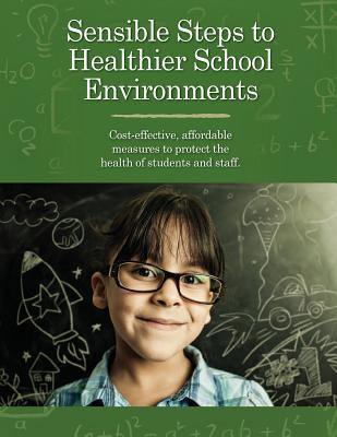 Sensible Steps to Healthier School Environments