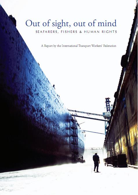 Out of Sight, Out of Mind: Seafarers, Fishers & Human Rights