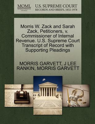 Morris W. Zack and Sarah Zack, Petitioners, V. Commissioner of Internal Revenue. U.S. Supreme Court Transcript of Record with Supporting Pleadings