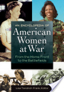 An Encyclopedia of American Women at War