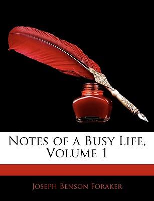 Notes of a Busy Life, Volume 1